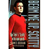 "Beam me up, Scotty: Star Trek's ""Scotty""--in his own words"