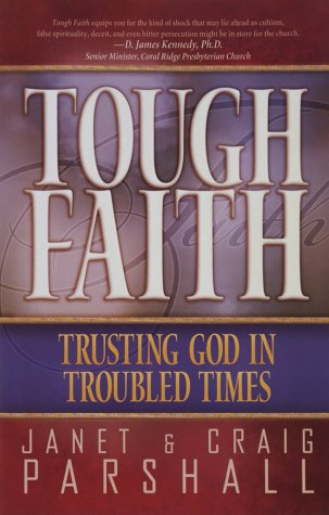 Tough Faith: Trusting God in Troubled Times