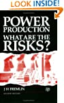Power Production: What are the Risks?