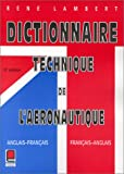 img - for Dictionnaire technique de l'aeronautique: Anglais-francais, francais-anglais = Technical dictionary of aeronautics : English-French, French-English (French Edition) book / textbook / text book