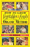 img - for How to Grow Vegetables and Fruits by the Organic Method book / textbook / text book