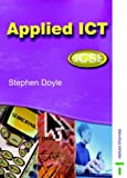 Applied ICT GCSE: Student Book (0748757473) by Doyle, Stephen