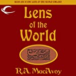 Lens of the World: Lens of the World, Book 1 (       UNABRIDGED) by R. A. MacAvoy Narrated by Jeremy Arthur