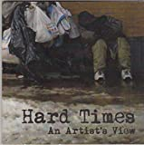 img - for HARD TIMES: An Artist's View book / textbook / text book