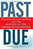img - for Past Due: The End of Easy Money and the Renewal of the American Economy book / textbook / text book