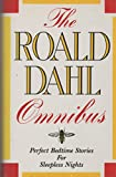 The Roald Dahl Omnibus: Perfect Bedtime Stories for Sleepless Nights (0880291230) by Dahl, Roald