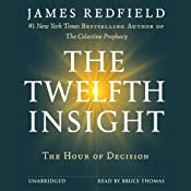The Twelfth Insight: The Hour of Decision | [James Redfield]