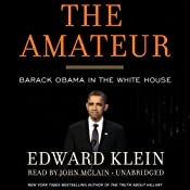 The Amateur: Barack Obama in the White House | [Edward Klein]