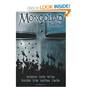 The Mongoliad (The Mongoliad Cycle, Book 1) by Neal Stephenson, Erik Bear, Greg Bear and Joseph Brassey