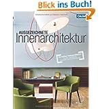 Ausgezeichnete Innenarchitektur: Die besten Innenarchitekten aus dem Wettbewerb Deutscher Innenarchitekturprei...