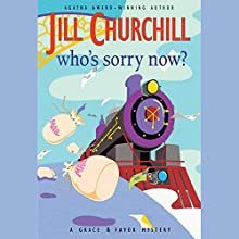 Who's Sorry Now?: The Grace and Favor Series, Book 6 (       UNABRIDGED) by Jill Churchill Narrated by Susan Ericksen