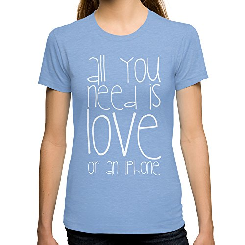 Society6 Women'S All You Need Is Love Or An Iphone T-Shirt Small Tri-Blue