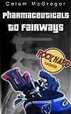 Pharmaceuticals to Fairways (Rock Hard Caddie)