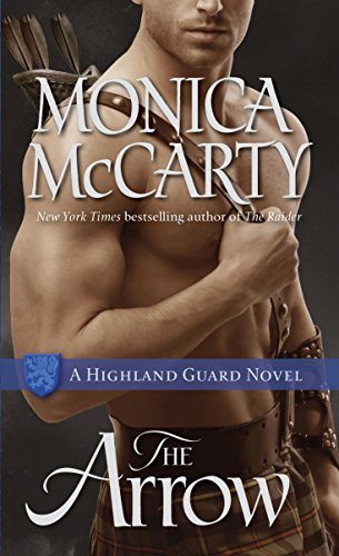 Monica McCarty - The Arrow: A Highland Guard Novel