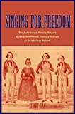 Singing for Freedom: The Hutchinson Family Singers and the Nineteenth-Century Culture of Reform