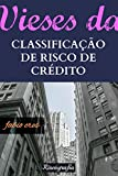img - for Vieses da Classifica  o de Risco de Cr dito (Portuguese Edition) book / textbook / text book