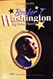 Booker T. Washington : Up from Slavery : An Autobiography (Sons of Liberty Series)