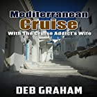 Mediterranean Cruise with the Cruise Addict's Wife Hörbuch von Deb Graham Gesprochen von: Leigh Linley
