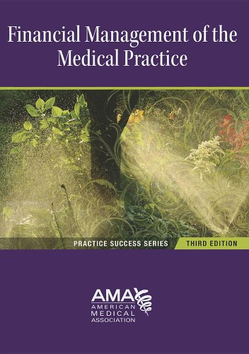 Financial Management of the Medical Practice (Practice Success)