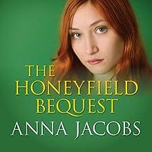 The Honeyfield Bequest | Livre audio Auteur(s) : Anna Jacobs Narrateur(s) : Patience Tomlinson