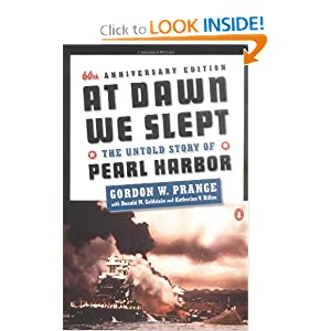 At Dawn We Slept: The Untold Story of Pearl Harbor by Gordon W. Prange, Donald M. Goldstein and Katherine V. Dillon