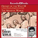 The Modern Scholar: Odyssey of the West III: A Classic Education through the Great Books: The Medieval World (       UNABRIDGED) by Timothy Shutt, Thomas F. Madden, Monica Brzezinski Potkay Narrated by Timothy Shutt, Thomas F. Madden, Monica Brzezinski Potkay