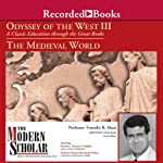 The Modern Scholar: Odyssey of the West III: A Classic Education through the Great Books: The Medieval World | Timothy Shutt,Thomas F. Madden,Monica Brzezinski Potkay