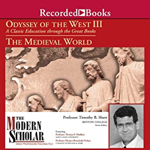 The Modern Scholar: Odyssey of the West III: A Classic Education through the Great Books: The Medieval World | [Timothy Shutt, Thomas F. Madden, Monica Brzezinski Potkay]