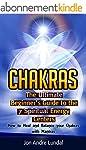 Chakras: The Ultimate Beginner's Guid...
