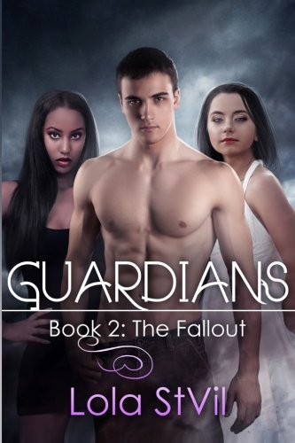 Guardians: The Fallout (The Guardians Series, Book 2), by Lola Stvil