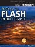 echange, troc Bryan Peterson - Pratique du flash en photographie