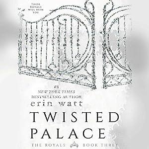 Twisted Palace Hörbuch von Erin Watt Gesprochen von: Angela Goethals, Zachary Webber