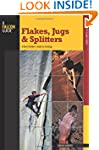 Flakes, Jugs, and Splitters: A Rock C...