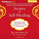 Secrets of Self-Healing: Harness Nature's Power to Heal Common Ailments, Boost Your Vitality, and Achieve Optimum Wellness Audiobook by Maoshing Ni Narrated by Fred Stella