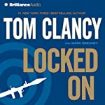 Locked On (       ABRIDGED) by Tom Clancy, Mark Greaney Narrated by Lou Diamond Phillips