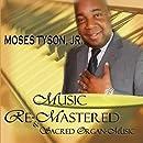 Music Re-Mastered & Sacred Organ Music