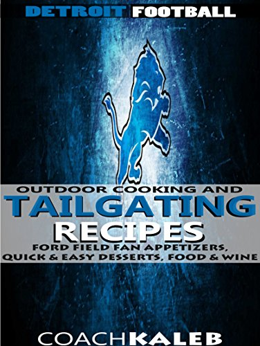 cookbooks-for-fans-detroit-football-outdoor-cooking-and-tailgating-recipes-ford-field-fan-appetizers