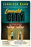 Emerald City: Stories (1780331215) by Egan, Jennifer