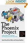 The Phoenix Project: A Novel about It...