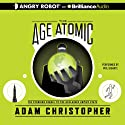 The Age Atomic Audiobook by Adam Christopher Narrated by Phil Gigante
