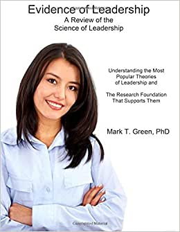 Evidence Of Leadership: A Review Of The Science Of Leadership (Volume 1)