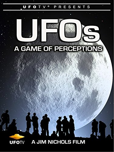 UFOTV Presents UFOs: A Game of Perceptios
