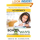School Whys: A Parental Guide to School Success (What Every Parent Needs to Know about Academics) (English) price comparison at Flipkart, Amazon, Crossword, Uread, Bookadda, Landmark, Homeshop18