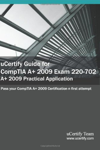 Ucertify Guide for Comptia A+ 2009 Exam 220-702