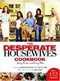 The Desperate Housewives Cookbook: Juicy Dishes and Saucy Bits
