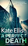 A Perfect Death: Number 13 in series (Wesley Peterson)