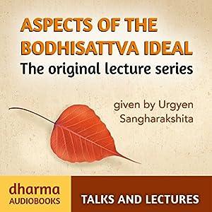 Aspects of the Bodhisattva Ideal Speech