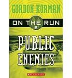 [ { PUBLIC ENEMIES (ON THE RUN (SCHOLASTIC PAPERBACK) #05) } ] by Korman, Gordon (AUTHOR) Dec-01-2005 [ Paperback ]