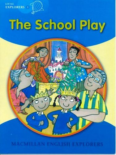 The school play (little explorers b)