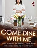 David Sayer Come Dine With Me: Dinner Party Perfection